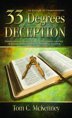 33 Degrees of Deception:: An Expose of Freemasonry - eBook  -     By: Tom C. McKenney