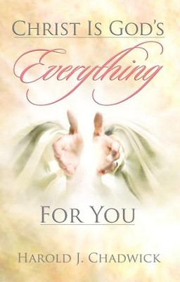 Christ is God's Everything For You - eBook  -     By: Harold Chadwick
