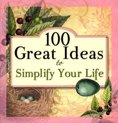 100 Great Ideas to Simplify Your Life  -     By: Candy Paull