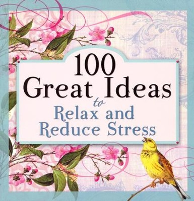 100 Great Ideas to Relax and Reduce Stress  -     By: GRQ Inc.