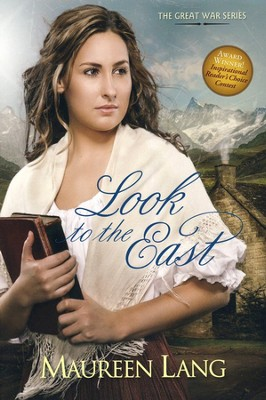 Look to the East: The Great War Series  -     By: Maureen Lang