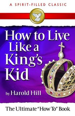 How to Live Like a King's Kid - eBook  -     By: Harold Hill