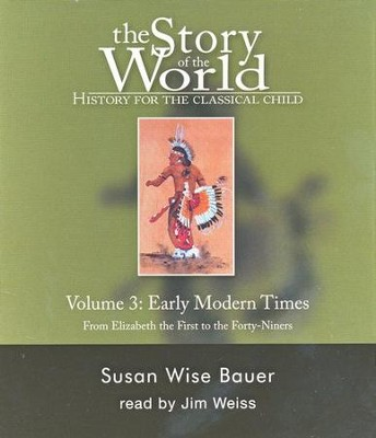 Audio CD Set Vol 3: Early Modern Times, Story of the World   -     Narrated By: Jim Weiss     By: Susan Wise Bauer