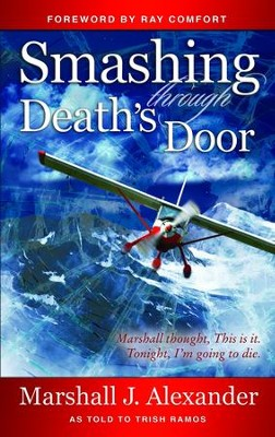 Smashing Through Death's Door - eBook  -     By: Marshall Alexander