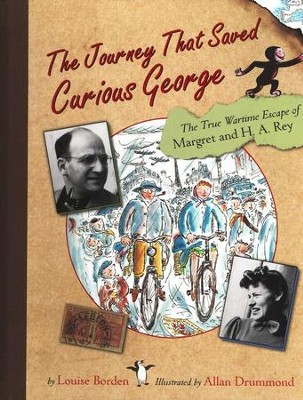 The Journey that Saved Curious George  -     By: Louise Borden