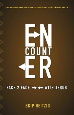 Encounter, Face to Face With Jesus: Face 2 Face with Jesus - eBook  -     By: Skip Heitzig