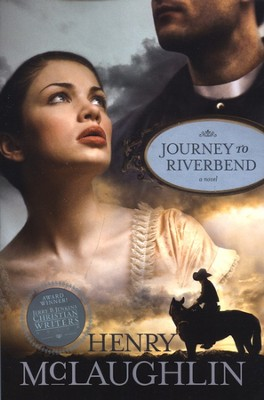 Journey to Riverbend  -     By: Henry McLaughlin
