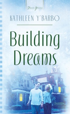 Building Dreams - eBook  -     By: Kathleen Y'Barbo Turner
