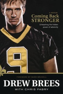 Coming Back Stronger: Unleashing the Hidden Power of Adversity  -     By: Drew Brees, Chris Fabry
