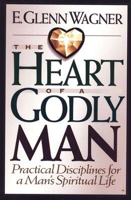 The Heart of a Godly Man   -     By: E. Glenn Wagner