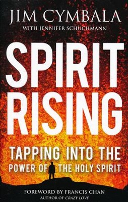 Spirit Rising: Tapping into the Power of the Holy Spirit  -     By: Jim Cymbala, Jennifer Schuchmann