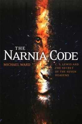 Narnia Code: C.S. Lewis and the Secret of the Seven Heavens  -     By: Michael Ward