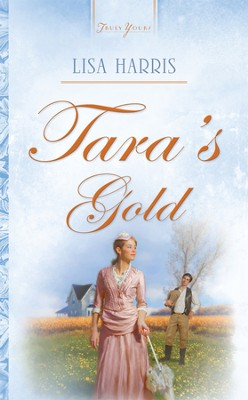 Tara's Gold - eBook  -     By: Lisa Harris
