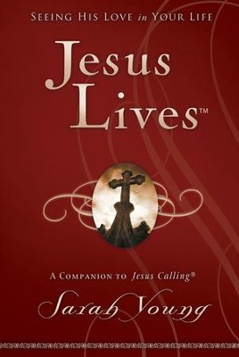 Jesus Lives: Seeing His Love in Your Life - eBook  -     By: Sarah Young