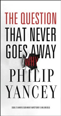 The Question that Never Goes Away   -     By: Philip Yancey