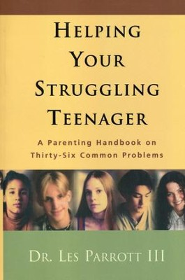 Helping Your Struggling Teenager   -     By: Dr. Les Parrott