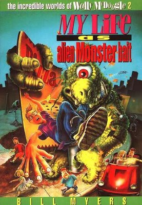 My Life as Alien Monster Bait: The Incredible Worlds of  Wally McDoogle #2  -     By: Bill Myers