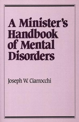 A Minister's Handbook of Mental Disorders   -     By: Joseph Ciarrocchi