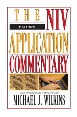 Matthew: NIV Application Commentary [NIVAC] -eBook  -     By: Michael J. Wilkins