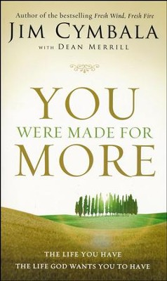 You Were Made For More: The Life You Have, the Life God Wants You to Have  -     By: Merrill Cymbala