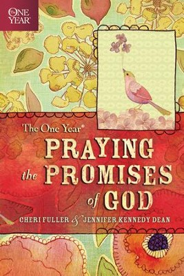 The One Year Praying the Promises of God   -     By: Cheri Fuller, Jennifer Kennedy Dean