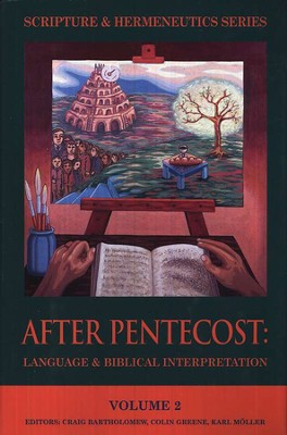 After Pentecost: Language & Biblical Interpretation   -     Edited By: Craig Bartholomew, Colin Greene, Karl Moller     By: Edited by C. Bartholomew, C. Greene & K. Moller