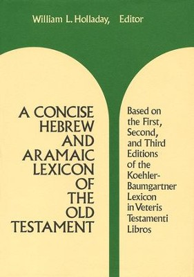 A Concise Hebrew and Aramaic Lexicon of the Old Testament  -     By: William L. Holladay