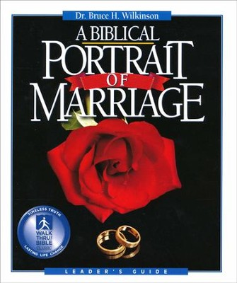 A Biblical Portrait Of Marriage, Leader's Guide  -     By: Bruce Wilkinson