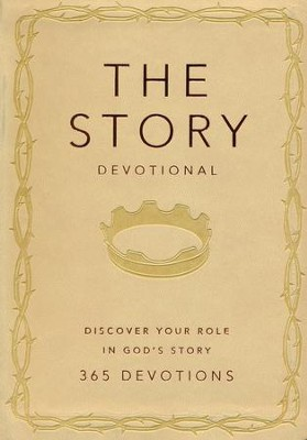 The Story Devotional: Discover Your Role in God's Story  -