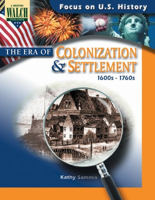 Digital Download Focus on U.S. History: The Era of Colonization and Settlement - PDF Download  [Download] -     By: Kathy Sammis