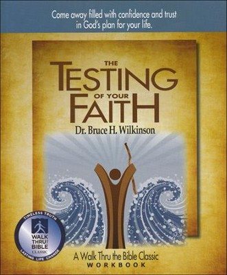 The Testing Of Your Faith Workbook  -     By: Bruce Wilkinson