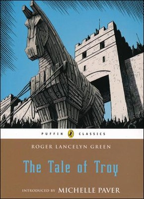 The Tale of Troy  -     By: Roger Lancelyn Green