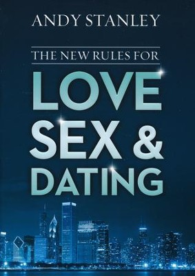 The New Rules for Love, Sex & Dating   -     By: Andy Stanley