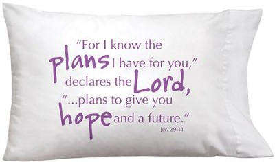 For I Know the Plans I Have For You Pillowcase  -