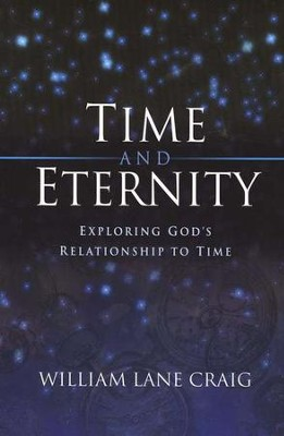 Time and Eternity  -     By: William Craig