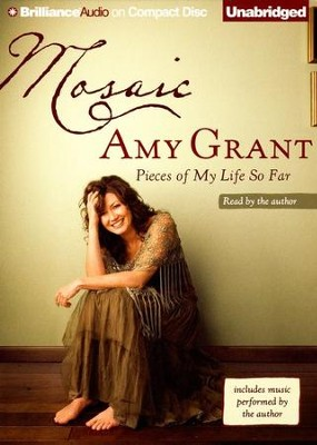 Mosaic: Pieces of My Life So Far, audiobook on CD  -     By: Amy Grant