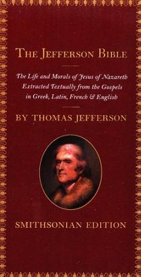 The Jefferson Bible, Smithsonian Edition: The Life and Morals of Jesus of Nazareth (Smithsonian)  -     By: Thomas Jefferson