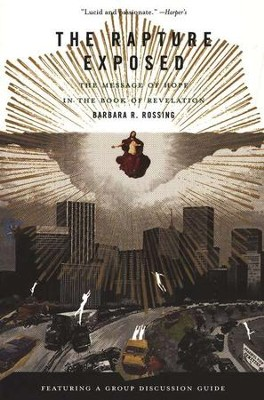 The Rapture Exposed: The Message of Hope in the Book of Revelation  -     By: Barbara R. Rossing