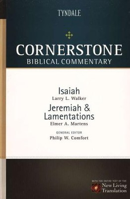 Isaiah, Jeremiah, Lamentations: NLT Cornerstone Biblical Commentary  -     Edited By: Philip W. Comfort     By: Elmer A. Martens, Larry L. Walker
