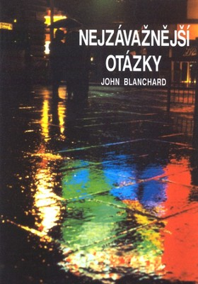 Ultimate Questions: Czech Language Edition    -     By: John Blanchard