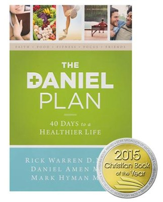The Daniel Plan: 40 Days to a Healthier Life  -     By: Rick Warren, Daniel Amen, M.D. & Mark Hyman, M.D.