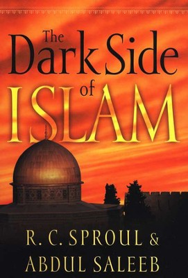 The Dark Side of Islam  -     By: R.C. Sproul, Abdul Saleeb