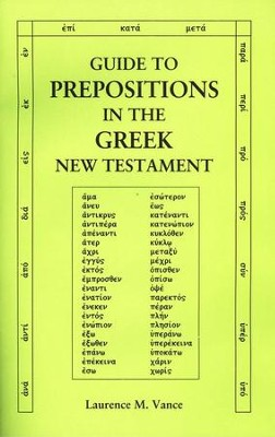 Guide to Prepositions in the Greek New Testament  -     By: Laurence M. Vance