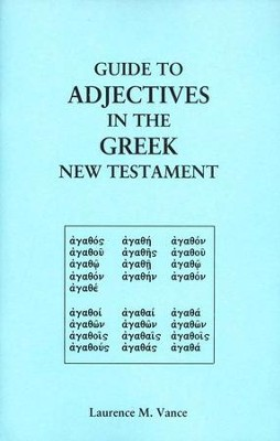 Guide to Adjectives in the Greek New Testament  -     By: Laurence M. Vance