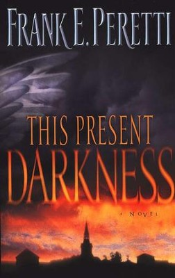 This Present Darkness  -     By: Frank Peretti