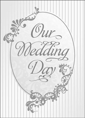 Our Wedding Day (Psalm 118:23) Folded Silver Foil Embossed Marriage Certificate, 6  -
