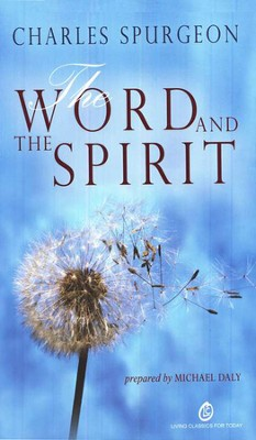 The Word And Spirit  -     Edited By: Michael Daly     By: Charles H. Spurgeon