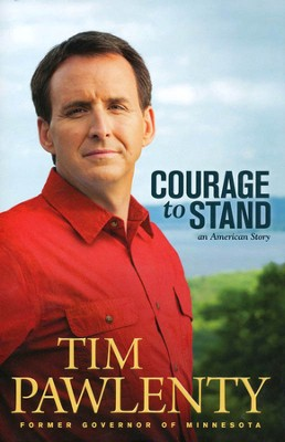 Courage to Stand    -     By: Tim Pawlenty