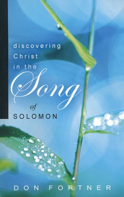 Discovering Christ in the Song of Solomon  -     By: Don Fortner
