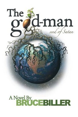 The God-Man: Seed of Satan - eBook  -     By: Bruce Biller